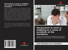 Buchcover von Harassment at work or mobbing as a cause of accidents at the workplace