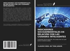INDICADORES SOCIOAMBIENTALES EN RELACIÓN CON LAS CIUDADES INTELIGENTES的封面