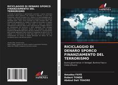 Bookcover of RICICLAGGIO DI DENARO SPORCO FINANZIAMENTO DEL TERRORISMO