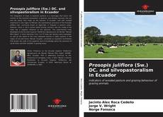 Portada del libro de Prosopis juliflora (Sw.) DC. and silvopastoralism in Ecuador