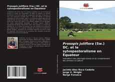 Couverture de Prosopis juliflora (Sw.) DC. et le sylvopastoralisme en Équateur