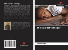 Couverture de The suicidal teenager