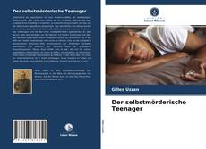 Couverture de Der selbstmörderische Teenager