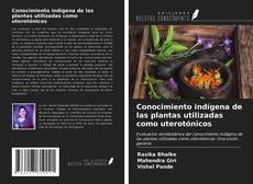 Borítókép a  Conocimiento indígena de las plantas utilizadas como uterotónicos - hoz