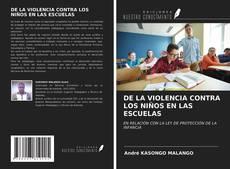 Portada del libro de DE LA VIOLENCIA CONTRA LOS NIÑOS EN LAS ESCUELAS