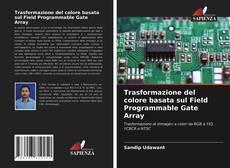 Portada del libro de Trasformazione del colore basata sul Field Programmable Gate Array