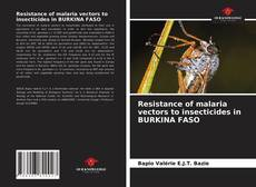 Bookcover of Resistance of malaria vectors to insecticides in BURKINA FASO