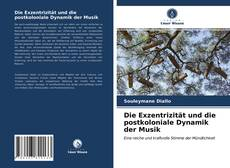 Обложка Die Exzentrizität und die postkoloniale Dynamik der Musik