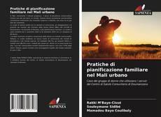 Bookcover of Pratiche di pianificazione familiare nel Mali urbano
