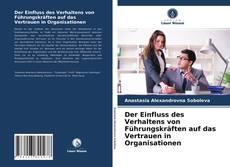 Обложка Der Einfluss des Verhaltens von Führungskräften auf das Vertrauen in Organisationen