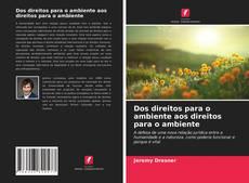 Bookcover of Dos direitos para o ambiente aos direitos para o ambiente