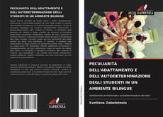 PECULIARITÀ DELL'ADATTAMENTO E DELL'AUTODETERMINAZIONE DEGLI STUDENTI IN UN AMBIENTE BILINGUE的封面