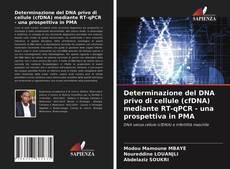 Portada del libro de Determinazione del DNA privo di cellule (cfDNA) mediante RT-qPCR - una prospettiva in PMA