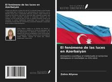 Обложка El fenómeno de las luces en Azerbaiyán