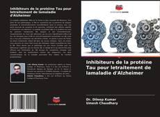 Bookcover of Inhibiteurs de la protéine Tau pour letraitement de lamaladie d'Alzheimer