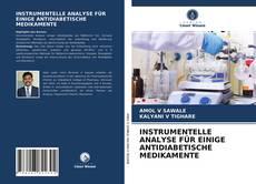 Bookcover of INSTRUMENTELLE ANALYSE FÜR EINIGE ANTIDIABETISCHE MEDIKAMENTE