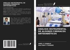 Bookcover of ANÁLISIS INSTRUMENTAL DE ALGUNOS FÁRMACOS ANTIDIABÉTICOS