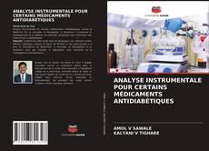 Bookcover of ANALYSE INSTRUMENTALE POUR CERTAINS MÉDICAMENTS ANTIDIABÉTIQUES