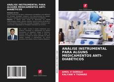 Bookcover of ANÁLISE INSTRUMENTAL PARA ALGUNS MEDICAMENTOS ANTI-DIABÉTICOS