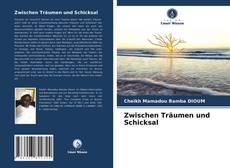 Bookcover of Zwischen Träumen und Schicksal