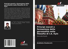 Copertina di Principi morali e formazione della personalità nella filosofia di I.A. Ilyin