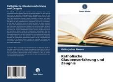 Copertina di Katholische Glaubenserfahrung und Zeugnis