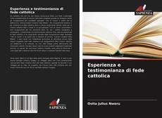 Borítókép a  Esperienza e testimonianza di fede cattolica - hoz