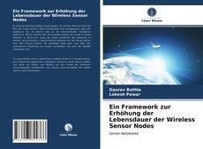 Buchcover von Ein Framework zur Erhöhung der Lebensdauer der Wireless Sensor Nodes