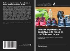 Portada del libro de Extraer experiencias deportivas de niños en conflicto con la ley