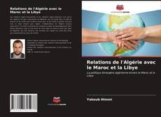 Couverture de Relations de l'Algérie avec le Maroc et la Libye