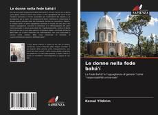 Borítókép a  Le donne nella fede bahá'í - hoz