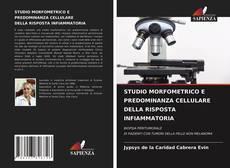 Bookcover of STUDIO MORFOMETRICO E PREDOMINANZA CELLULARE DELLA RISPOSTA INFIAMMATORIA