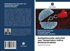 Portada del libro de Antibakterielle aktivität von Tamarindus indica blütenextrakten