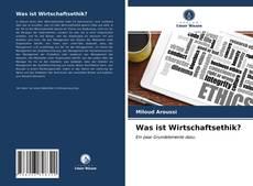 Buchcover von Was ist Wirtschaftsethik?