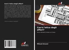 Bookcover of Cos'è l'etica degli affari?