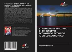 Portada del libro de STRATEGIA DI SVILUPPO DI UN GRUPPO ECONOMICO SECONDO IL CICLO ECONOMICO