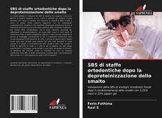 SBS di staffe ortodontiche dopo la deproteinizzazione dello smalto的封面