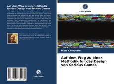 Bookcover of Auf dem Weg zu einer Methodik für das Design von Serious Games