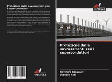 Protezione dalle sovracorrenti con i superconduttori kitap kapağı