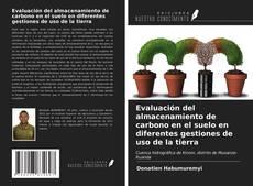Обложка Evaluación del almacenamiento de carbono en el suelo en diferentes gestiones de uso de la tierra