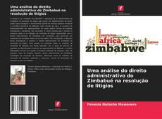Portada del libro de Uma análise do direito administrativo do Zimbabué na resolução de litígios