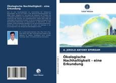 Capa do livro de Ökologische Nachhaltigkeit - eine Erkundung