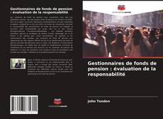 Portada del libro de Gestionnaires de fonds de pension : évaluation de la responsabilité