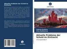 Bookcover of Aktuelle Probleme der Schuld im Zivilrecht