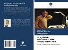 Buchcover von Integrierte neuromuskuläre Inhibitionstechnik