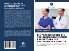 Buchcover von DIE PRÄVALENZ UND DIE SOZIODEMOGRAPHISCHEN PRÄDIKTOREN DER RHEUMATOIDEN ARTRITIS