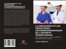 Bookcover of LA PRÉVALENCE ET LES PRÉDICTEURS SOCIODÉMOGRAPHIQUES DE L'ARTHRITE RHUMATISMALE