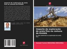 Couverture de Impacto da exploração de areia fina na comuna de Kintélé