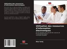 Bookcover of Utilisation des ressources d'information électroniques