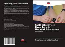 Buchcover von Santé collective et kinésithérapie : l'historicité des savoirs